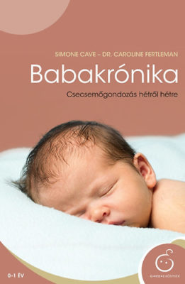 Babakrónika, Csecsemőgondozás hétről hétre